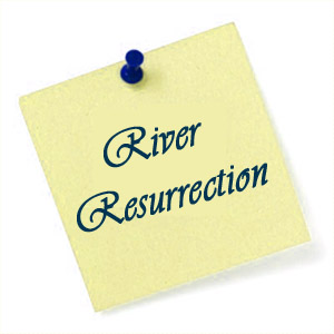 River Resurrection
